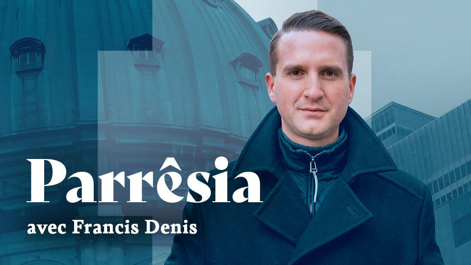 Parrêsia avec Francis Denis