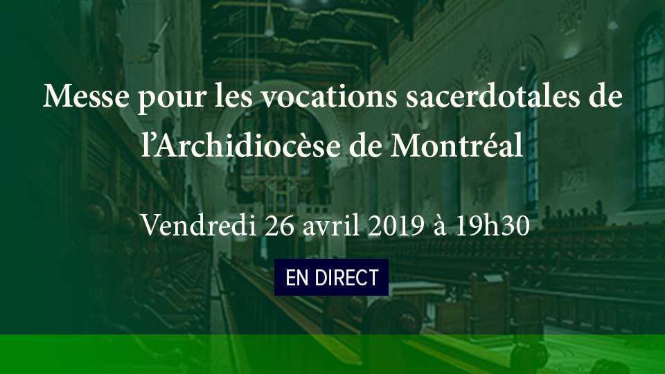 Messe pour les vocations sacerdotales de l'Archidiocèse de Montréal en direct sur S+L