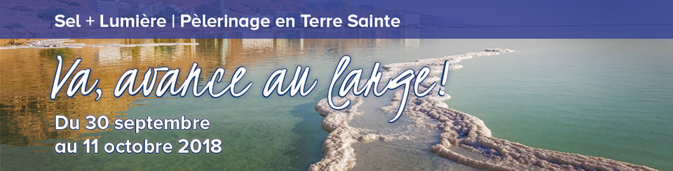 Va, avance au large ! Pèlerinage en Terre Sainte